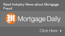mortgage fraud news by MortgageDaily.com